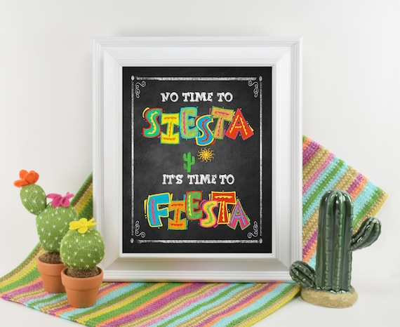 No Time to Siesta it's time to Fiesta printed sign