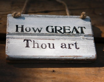 Rustic Sign- Hymn Art - How Great Thou Art - Reclaimed Wood Sign