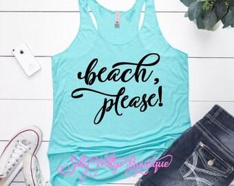 Beach please shirt, Beach please, Beach shirt, Summer tank, Vacation shirt, Summer shirt, Beach tank, Summer tank, Beach please tank