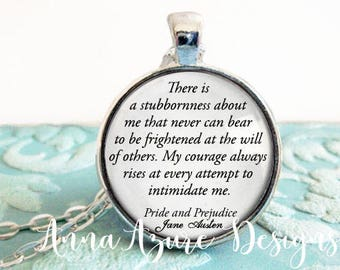 There is a stubbornness about me never can bear to be frightened at the will Elizabeth Benett Quote Pride and Prejudice Necklace Keychain