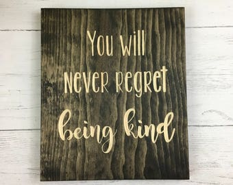 You Will Never Regret Being Kind | inspire | Be Kind | Wall Decor |