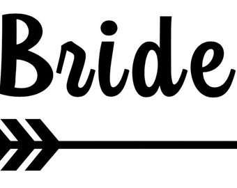 Bride & Bride Tribe with Arrow Iron On Decal - Bachelorette Party - Bride Gift - Bride Shirt - Bridesmaid Gift - Tote Bag - Set or Single