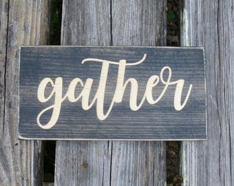gather sign,gather,farmhouse decor,gather wood sign,home decor,wall decor,farmhouse sign,rustic home decor,dining room sign,kitchen decor