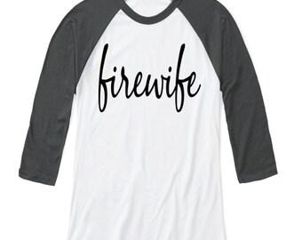 FireWife Raglan ~ Firefighter Wife ~ Fire  Wife shirt regular & plus  ~ Baseball Tee ~ ~I love my firefighter ~  3/4 Length Sleeve T-shirt