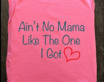 Ain't No Mama Like The One I Got, Customizable Dog Tank, Cute Quotes