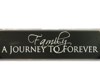 FAMILY  A journey to Forever primitive wood sign