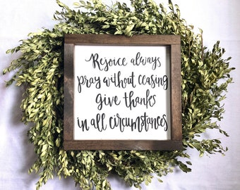 "Rejoice, Pray, Give Thanks, 1 Thessalonians 5:16-18, 12""x12"" sign"