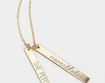 She Persisted Nevertheless Necklace, Inspirational Quote, Bar Necklace in Sterling Silver, Gold Fill, Rose Gold