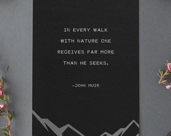 John Muir quote poster, men's art, in every walk with nature one receives far more than he seeks, nature quote art, men's gift, mountain art