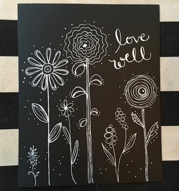 "Custom Calligraphy ""Floral LOVE WELL"" White Ink Chalkboard Art Print / Heavyweight Chalkboard Paper and Chalk Pen / Frameable /"