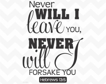 Never Will I Leave You Hebrews 13:5 Scripture quote vinyl wall art sticker words