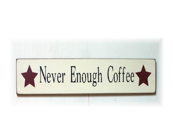 Never Enough Coffee primitive wood sign