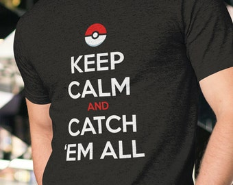 Pokemon Shirt // Keep Calm and Catch Em All // Pokeball Trainer Shirt // Gift for Him or Her