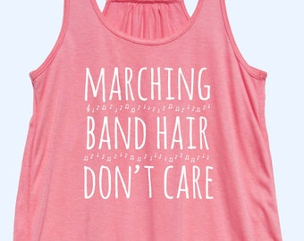 Marching Band Hair Don't Care - Fit or Flowy Tank