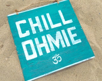 Chill Ohmie Wood Sign / Yoga Decor / Bohemian Decor / Bohemian Wall Decor / Hippie Decor / Gypsy Decor / Boho Chic Decor / Good Vibes Sign