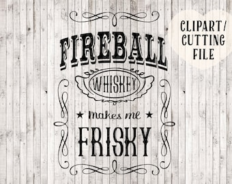 fireball whiskey makes me frisky svg, whiskey svg, svg files for silhouette - cricut, vinyl designs, tshirt svg, sign stencil, vector art