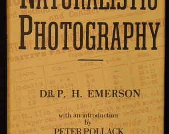 Naturalistic Photography by Dr. P H Emerson, for Students of the Art. 1972