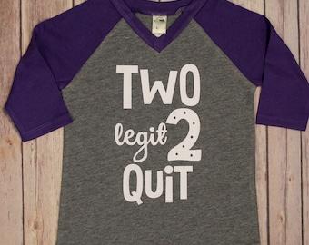 2 Legit To Quit Birthday Shirt, 2 Birthday Shirt, 2nd Birthday Shirt, Second Birthday Shirt, Second Birthday shirt,