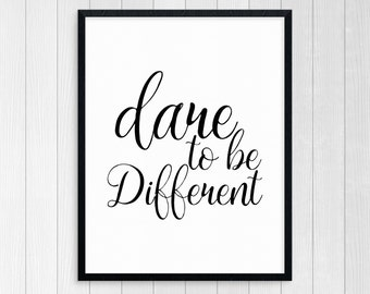 Printable Art Dare To Be Different Wall Art Inspirational Quote Motivational Quote Room Decor Typography Art Print Black And White