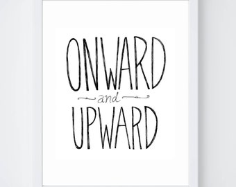 Onward and Upward Typography Inspirational Quote Print