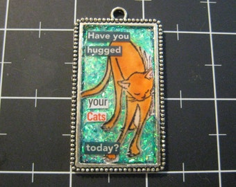 Have You Hugged Your Cats Today? Orange Cat Pendant, 50% goes to the charity of the month