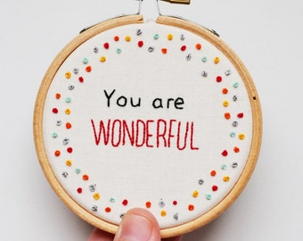 You are Wonderful Hand Embroidery 3 inch Hoop Wall Art Inspirational Gift