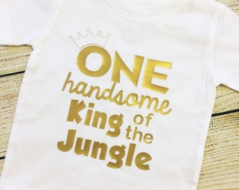 ONE Handsome King of the Jungle First Birthday Shirt | smash cake | boy | Safari | choose colors | Lion King