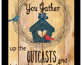 You gather up the outcasts and bring them home. Psalm 147:2 Shadow Box
