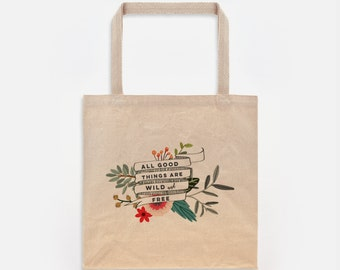 Wild and Free tote bag | tote bag canvas | floral tote bag | bridesmaid gift | All good things are wild and free | Thoreau quote | quote bag