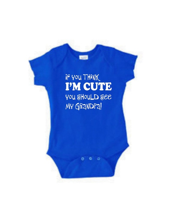 Funny Baby Gifts Shirt Sayings If You Think I M Cute See