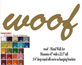 "woof - metal wall art sign 22.5"" x 47"" - choose your color patina - dog art"