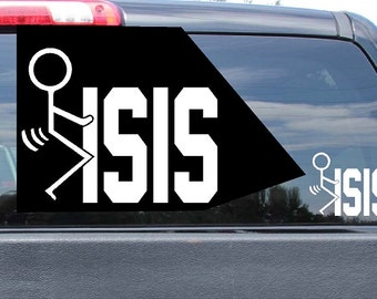 Funny Fuck ISIS Them Vinyl Decal Sticker. Free Fast Shipping! Wall, Room, Car, Truck, Boat, illest JDM Ricer Laptop Phone Iphone Tablet