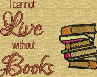 I Cannot Live Without Books Machine Embroidery Design Quote Thomas Jefferson Book Lovers Quote Reading Pillow Design Version 2