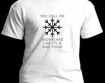 You call me a snowflake like its a bad thing