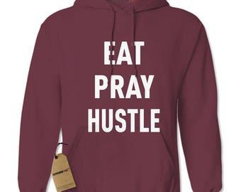 Eat Pray Hustle Adult Hoodie Sweatshirt