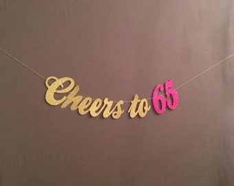 65th Birthday Decorations, 65th Birthday Banner, Cheers to 65 Years, Glitter Banner, Birthday Party Decorations, Cheers