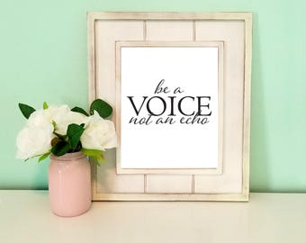 Be A Voice Not An Echo, Inspirational Quote Print, Typography Poster, Digital Download