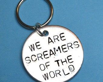 We are screamers of the world, Quote keyring, Quote gift, Girlfriend Boyfriend gift, Uk, Hand stamped keychain, Anniversary gift, Quote gift