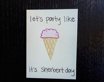Let's Party Like It's Sherbert Day Card w/ Envelope   Pun Card   Punny Card   Birthday Card