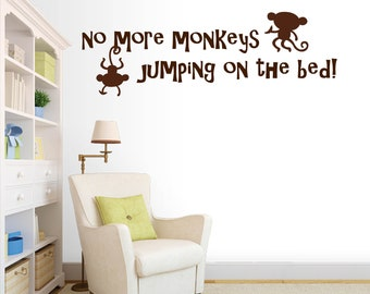 Vinyl Wall Word Decal - No More Monkeys Jumping On the Bed! - Home Decor - Wall Words - Nursery Decal