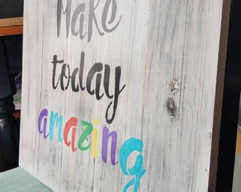Make Today AMAZING~ Pallet Sign ~ Hand Painted ~ Home Decor