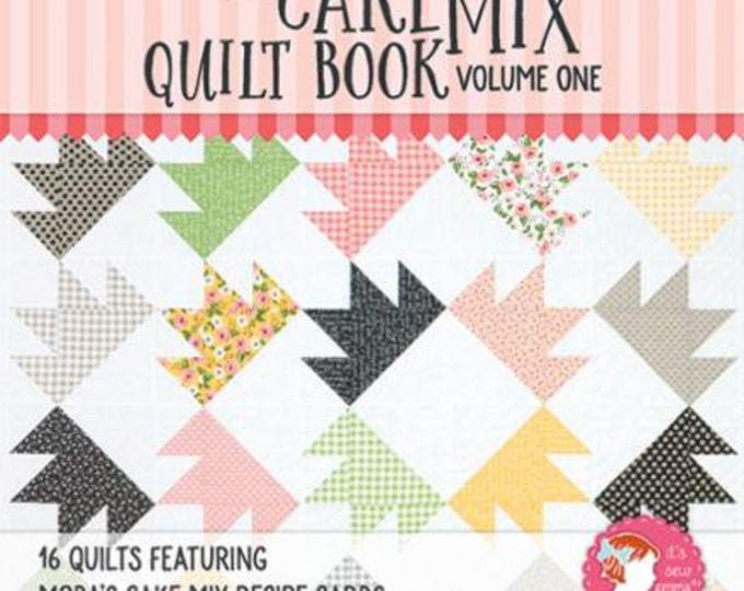 Featured listing image: The Cake Mix Quilt Book Volume One by It's Sew Emma Patterns
