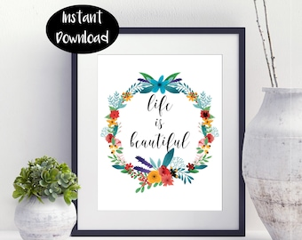 Life Is Beautiful , Flower Print,Dorm Decor,Digital Download INSTANT DOWNLOAD