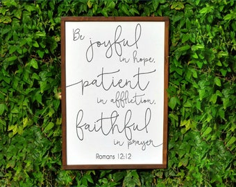Romans 12:12, Be Joyful in hope, Bible Verse wall art, Bible Verse Sign, Mom Birthday gift for Mom, Birthday gift for her, wooden signs