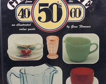 Gene Florence Collectible Glassware from the 40s, 50s, and 60s Reference Book