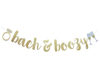 Bach and Boozy Banner | Bachelorette Banner | Bachelorette Party Decorations | Bachelorette Party Banner | Bach and Boujee Sign Gold Silver