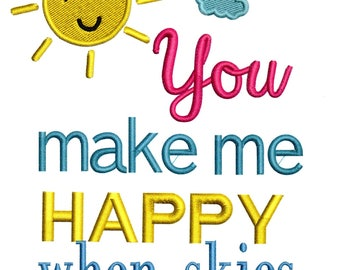 Embroidery Designs You Make Me Happy When Skies are Gray sayings sun