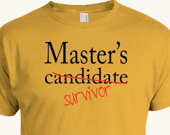 Master's Candidate Survivor T-shirt, Masters Program Graduation, Funny Graduation Gift, Student, academic