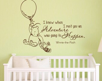 Wall Decals Quotes Classic Winnie the Pooh I Knew When I Met You An Adventure Was Going To Happen Winnie The Pooh Wall Decal Nursery Q014