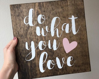 12 x 12 wood sign - do what you love wood sign - love sign - painted sign - wooden sign - wall decor - farmhouse decor - rustic decor